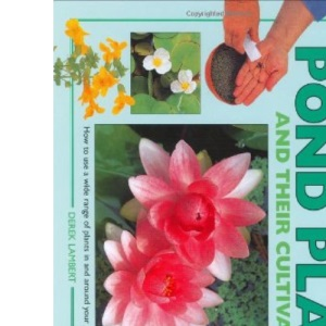 Pond Plants and Cultivation: A Practical Guide (Pondmaster)