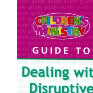 Children's Ministry Guide to Dealing with Disruptive Children