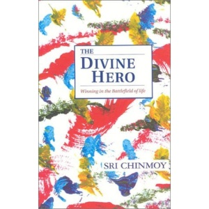 The Divine Hero: Winning in the Battlefield of Life