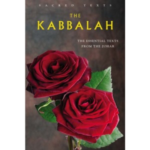 The Kabbalah: The Essential Texts from the Zohar (Sacred Text Series)