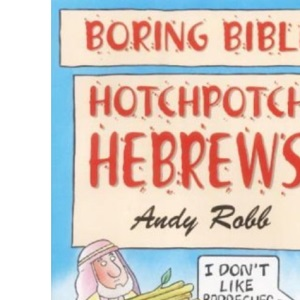 Hotchpotch Hebrews (Boring Bible)