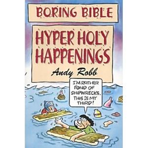 Hyper Holy Happenings (Boring Bible Series)