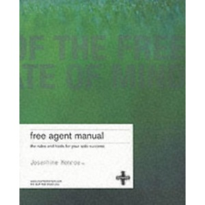 Free Agent Manual: The Rules and Tools for Your Solo Success