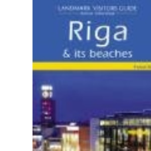 Riga and It's Beaches (Landmark Visitors Guides) (Landmark Visitor Guide)