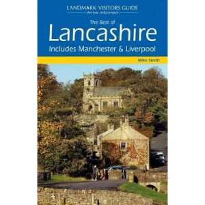 The Best of Lancashire: Includes Liverpool and Manchester (Landmark Visitor Guide)