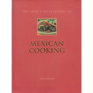 The Cook's Encyclopedia od Mexican Cooking (Mexican Cooking)