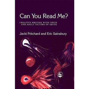 Can You Read Me?: Creative Writing with Child and Adult Victims of Abuse