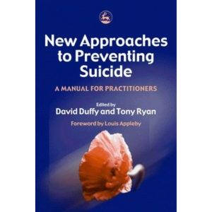 New Approaches to Preventing Suicide: A Manual for Practitioners