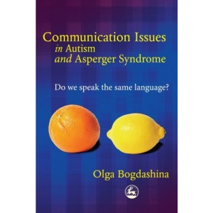 Communication Issues in Autism and Asperger Syndrome: Do We Speak the Same Language?