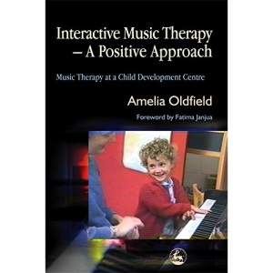 Interactive Music Therapy: A Positive Approach Music Therapy at a Child Development Centre