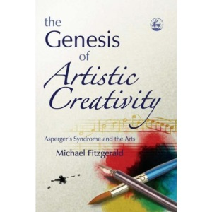 Genesis of Artistic Creativity: Asperger's Syndrome and the Arts