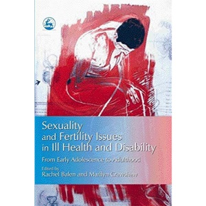 Sexuality and Fertility Issues in Ill Health and Disability: From Early Adolescence to Adulthood