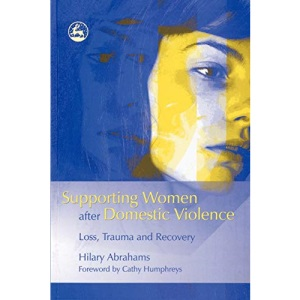 Supporting Women After Domestic Violence: Loss, Trauma and Recovery
