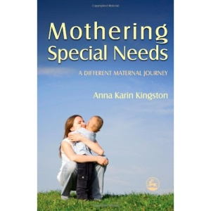 Mothering Special Needs: A Different Maternal Journey