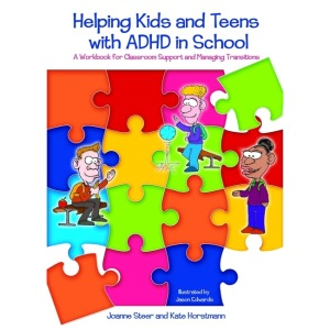 Helping Kids and Teens with ADHD in School: A Workbook for Classroom Support and Managing Transitions