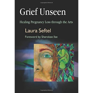 Grief Unseen: Healing Pregnancy Loss Through the Arts