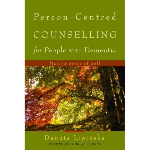 Person-centred Counselling for People with Dementia: Making Sense of Self