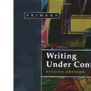 Writing Under Control: Teaching Writing in the Primary School