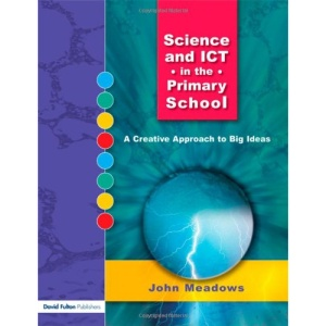 Science and ICT in the Primary School: A Creative Approach to Big Ideas