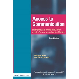 Access to Communication: Developing the basics of communication for people who have severe learning disabilities through Intensive Interaction