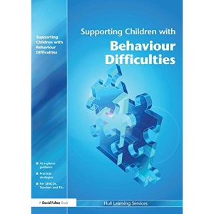 Supporting Children with Behaviour Difficulties (Supporting Children)