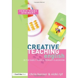English in the Early Years and Primary Classroom (Creative Teaching)