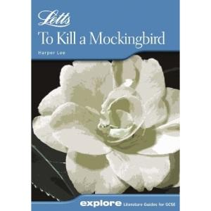To Kill a Mockingbird (Letts Explore Literature Guide GCSE Notes)