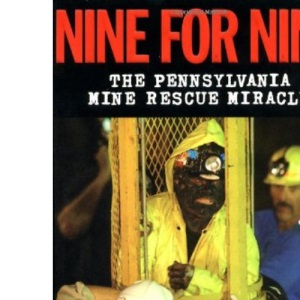 Nine for Nine: The Pennsylvania Mine Rescue Miracle