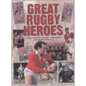 Great Rugby Heroes (Yesteryear)