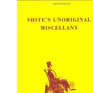 Shite's Unoriginal Miscellany