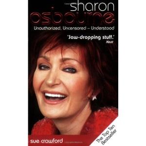 Sharon Osbourne: Unauthorized, Uncensored, Understood