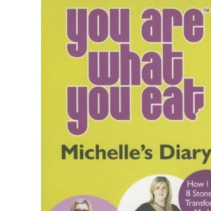 You Are What You Eat: Michelle's Diary