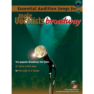 Essential Audition Songs for Male Vocalists: Broadway