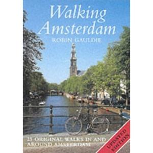 Walking Amsterdam: 25 Original Walks in and Around Amsterdam