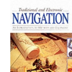 Traditional and Electronic Navigation: An Introduction to Methods and Equipment