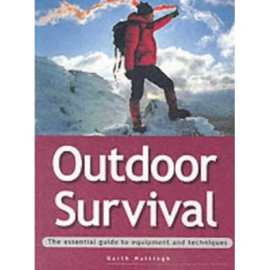 Outdoor Survival: The Essential Guide to Equipment and Techniques (Adventure Sports)