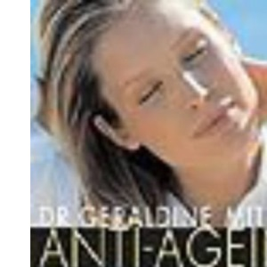 Dr. Geraldine Mitton's Anti-ageing Handbook: Practical Steps to Staying Youthful