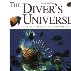 The Diver's Universe: A Guide to Interacting with Marine Life