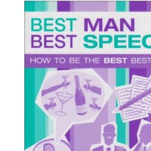 Best Man Best Speech: How to be the Best Best Man