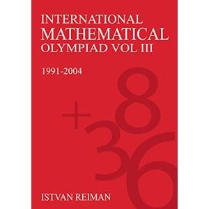 International Mathematical Olympiad: 1991-2004: 1991-2004 v. 3 (Anthem Learning)