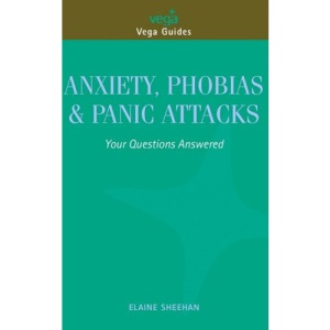 Anxiety, Phobias and Panic Attacks: Your Questions Answered (Vega Guides)