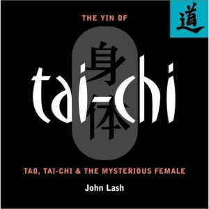 Yin of Tai Chi: Tao, Tai-Chi and the Mysterious Female