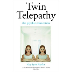 Twin Telepathy: The Psychic Connection: The Psychic Connection - Telepathy's Special Case