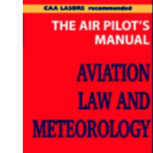 Aviation Law and Meteorology: v. 2 (Air Pilot's Manual)