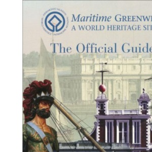 Maritime Greenwich - World Heritage Site: Official Guide