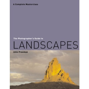 The Photographer's Guide to Landscapes