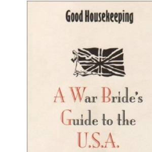 A War Bride's Guide to the USA (Good Housekeeping)