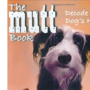 The Mutt Book: Decoding Your Mutt's Heritage
