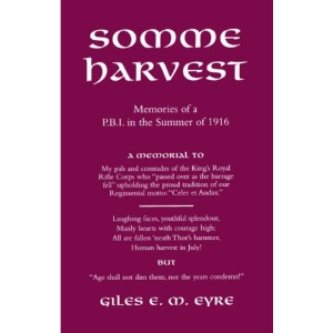 Somme Harvest: Memories of a PBI in the Summer of 1916