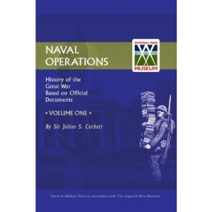 Official History of the War: v. 1: Naval Operations